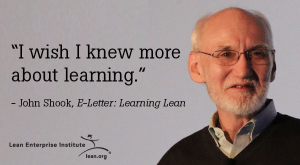 John Shook: I wish I knew more about learning.